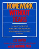 Homework Without Tears: A Parent's Guide For Motivating Children To Do Homework and To Succeed in School