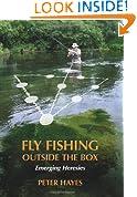 Fly Fishing Outside the Box: Emerging Heresies