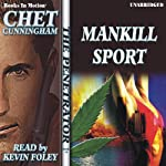 Mankill Sport: Penetrator Series, Book 14 (       UNABRIDGED) by Chet Cunningham Narrated by Kevin Foley