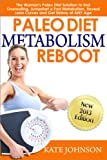 img - for Paleo Diet Metabolism Reboot: The Woman's Paleo Diet Solution to End Overeating, Jumpstart a Fast Metabolism, Reveal Lean Curves and Get Skinny at ANY ... Diet Solutions for Women Books Book 1) book / textbook / text book