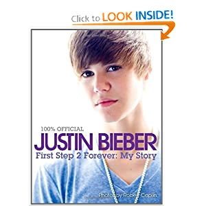 Justin Bieber: First Step 2 Forever (100% Official) Justin Bieber