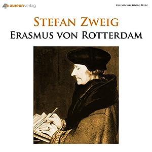 Erasmus von Rotterdam: Triumph und Tragik Hörbuch