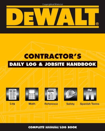 DeWALT  Contractor's Daily Log & Jobsite Handbook - DEWALT - 143549993X - ISBN:143549993X