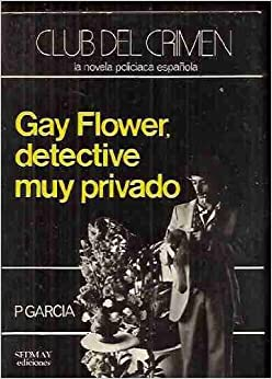Gay Flower, Detective Muy Privado