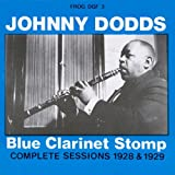 Blue Clarinet Stomp: Complete Sessions 1928-1929 ~ Johnny Dodds