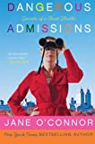 Dangerous Admissions: Secrets of a Closet Sleuth (0061240869) by O'Connor, Jane