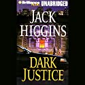 Dark Justice Audiobook by Jack Higgins Narrated by Michael Page