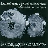echange, troc Canzoniere Grecanico Salentino - Ballati Tutti Quanti Ballati Forte