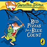 Red Pizzas for a Blue Count: Geronimo Stilton, Book 7 | Geronimo Stilton