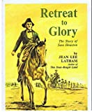 Retreat to Glory: The Story of Sam Houston (0065160797) by Jean Lee Latham