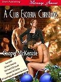 A Club Esoteria Christmas [Club Esoteria 7] (Siren Publishing Menage Amour)