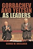 img - for Gorbachev and Yeltsin as Leaders book / textbook / text book