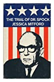 The trial of Dr. Spock, the Rev. William Sloane Coffin Jr, Michael Goodman and Marcus Raskin (0356030490) by Mitford, Jessica