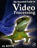 echange, troc Alan C. Bovik - The Essential Guide to Video Processing