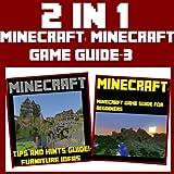 Minecraft: 2 in 1 Minecraft Game Guide Episode 3