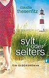Image de Sylt oder Selters: Ein Glücksroman