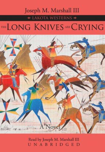 The Long Knives Are Crying (A Lakota Western) (Lakota Westerns)
