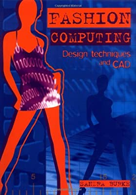 Fashion Computing - Design Techniques and CAD (Fashion Design Series)
