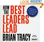 How the Best Leaders Lead: Proven Sec...