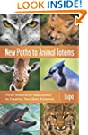 New Paths to Animal Totems: Three Alt...