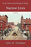 Narrow Lives: A Novel (Marquette Trilogy Book 4)