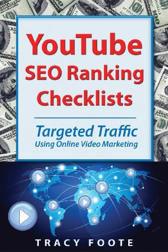 YouTube Seo Ranking Checklists: Targeted Traffic Using Online Video Marketing