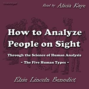 How to Analyze People on Sight: Through the Science of Human Analysis | [Elsie Lincoln Benedict]