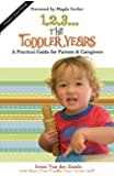 1,2,3...The Toddler Years: A Practical Guide for Parents and Caregivers