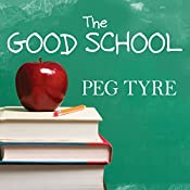 The Good School: How Smart Parents Get Their Kids the Education They Deserve | [Peg Tyre]