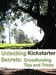 Unlocking Kickstarter Secrets: Crowdf...