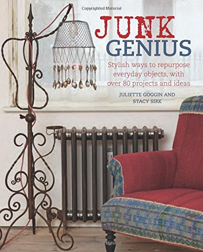 Book Cover: Junk Genius: Stylish ways to repurpose everyday objects, with over 80 projects and ideas