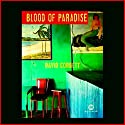 Blood of Paradise: A Novel Audiobook by David Corbett Narrated by Jeremy Gage