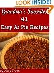 Grandma's Favorites - 41 Easy As Pie...