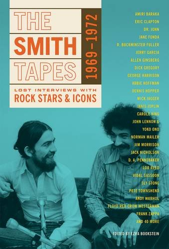 The Smith Tapes : Lost Interviews with Rock Stars & Icons 1969-1972