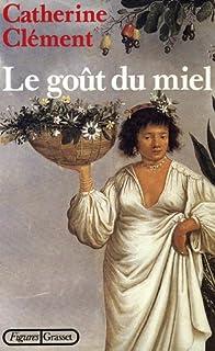 Le goût du miel, Clément, Catherine