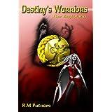 Destiny's Warriors The Beginning ~ R.M.  Putnam