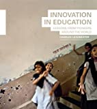 Innovation in Education: Lessons from Pioneers Around the World (9992194448) by Leadbeater, Charles