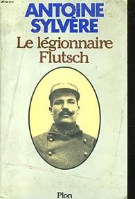 Le legionnaire flutsch par Antoine Sylvère