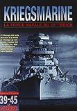 echange, troc Kriegsmarine - La force navale du IIIème Reich