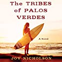 The Tribes of Palos Verdes Audiobook by Joy Nicholson Narrated by Jorjeana Marie