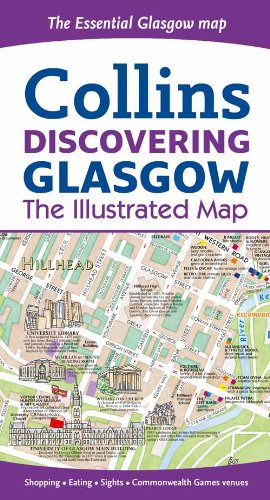 Discovering Glasgow: The Illustrated Map Collins (Collins Travel Guides)