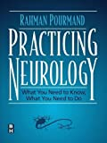 img - for Practicing Neurology: What You Need to Know, What You Need to Do, 2e by Rahman Pourmand MD (1999-05-27) book / textbook / text book