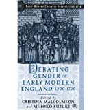 img - for [(Debating Gender in Early Modern England 1500-1700)] [Author: Cristina Malcolmson] published on (September, 2002) book / textbook / text book