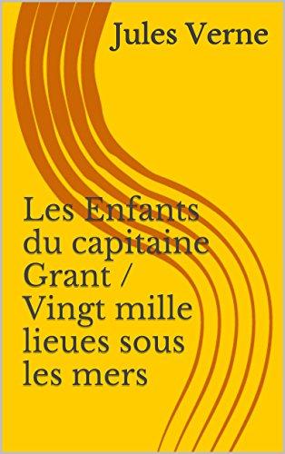 Jules Verne - Les Enfants du capitaine Grant / Vingt mille lieues sous les mers (Jules Verne. Collection complète, par l'ordre chronologique t. 3)