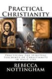 img - for Practical Christianity: Practicing the spiritual teachings of Christianity in daily life book / textbook / text book