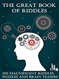 The Great Book of Riddles: 250 Magnificent Riddles, Puzzles and Brain Teasers (Elsinore Puzzles)