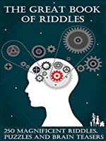 The Great Book of Riddles: 250 Magnificent Riddles, Puzzles and Brain Teasers (Elsinore Puzzles) (English Edition)