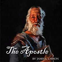 The Apostle Audiobook by James L. Larson Narrated by Lee Alan
