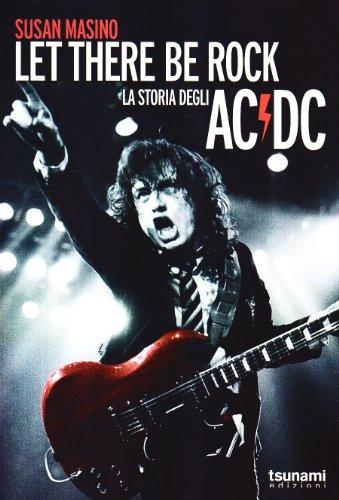 Let there be rock. La storia degli AC/DC