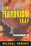The Terrorism Trap: September 11 and Beyond (0872864057) by Michael Parenti